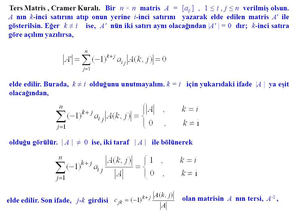 Bir n × n matris A = [aij ] , 1 ≤ i , j ≤ n verilmiş olsun